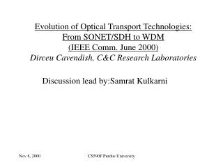Evolution of Optical Transport Technologies: From SONET/SDH to WDM (IEEE Comm. June 2000) Dirceu Cavendish, C&C Rese