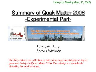 Summary of Quak Matter 2006 -Experimental Part-