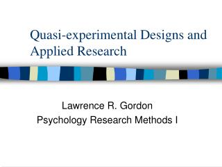 Quasi-experimental Designs and Applied Research
