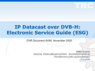 IP Datacast over DVB-H: Electronic Service Guide (ESG)