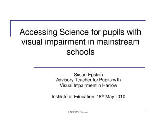 Accessing Science for pupils with  visual impairment in mainstream schools