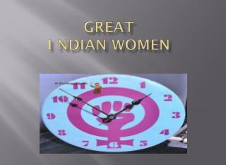 GREAT      I NDIAN WOMEN