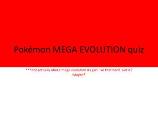 Pokémon MEGA EVOLUTION quiz