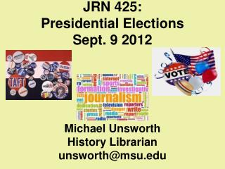 JRN  425: Presidential Elections  Sept. 9  2012