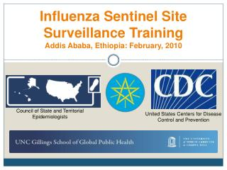 Influenza Sentinel Site Surveillance Training Addis Ababa, Ethiopia: February, 2010
