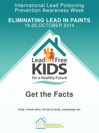 International Lead Poisoning Prevention Awareness Week ELIMINATING LEAD IN PAINTS
