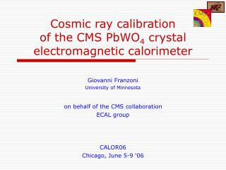 Cosmic ray calibration of the CMS PbWO 4  crystal electromagnetic calorimeter