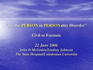 See the person in personality disorder civil and forensic