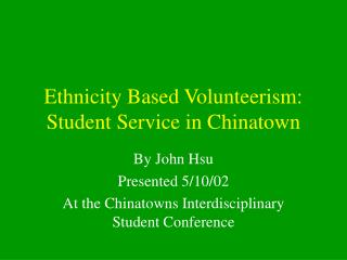 Ethnicity Based Volunteerism: Student Service in Chinatown