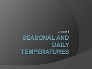 Seasonal and Daily temperatures