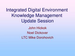 Integrated Digital Environment Knowledge Management  Update Session