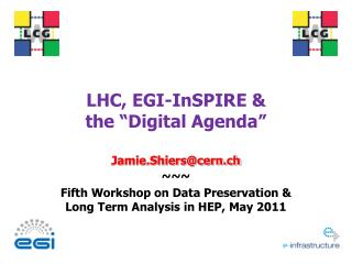 "LHC, EGI-InSPIRE &  the  "" Digital Agenda """