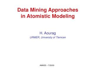 Data Mining Approaches  in Atomistic Modeling