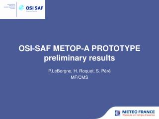 OSI-SAF METOP-A PROTOTYPE preliminary results