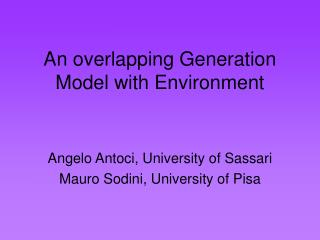 An overlapping Generation Model with Environment
