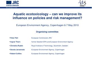Aquatic ecotoxicology – can we improve its influence on policies and risk management?
