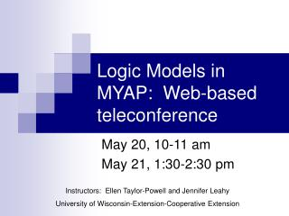 Logic Models in MYAP:  Web-based teleconference