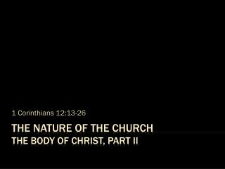 The Nature of the Church The Body of Christ, Part II