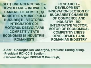Autor:  Gheorghe Ion Gheorghe, prof.univ. EurIng.drg. President RDI-CCIB Section;