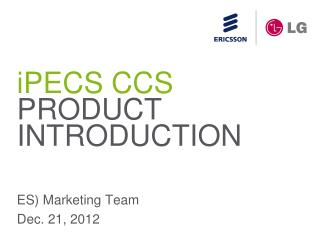 iPECS CCS PRODUCT INTRODUCTION