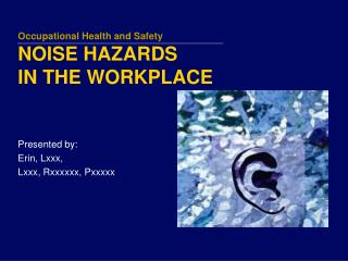 Occupational Health and Safety NOISE HAZARDS IN THE WORKPLACE