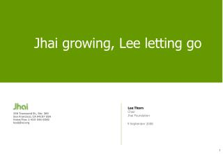 Jhai growing, Lee letting go