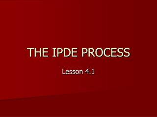 THE IPDE PROCESS