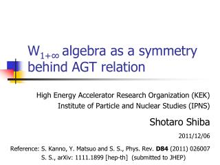 W 1+ ?  algebra as a symmetry behind AGT relation