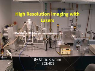High Resolution Imaging with Lasers