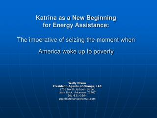 Katrina as a New Beginning  for Energy Assistance:       The imperative of seizing the moment when America woke up to po