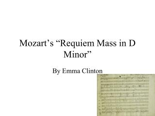 "Mozart's ""Requiem Mass in D Minor"""
