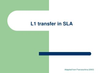 L1 transfer in SLA