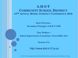 A-H-S-T  Community School District 18 th  Annual Model School's Conference 2010