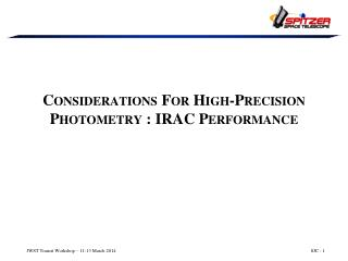 Considerations  F or High-Precision Photometry : IRAC Performance