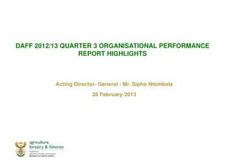 DAFF 2012/13 QUARTER 3 ORGANISATIONAL PERFORMANCE REPORT HIGHLIGHTS