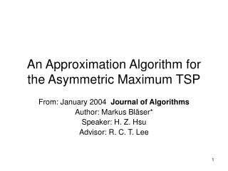 An Approximation Algorithm for the Asymmetric Maximum TSP