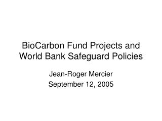BioCarbon Fund Projects and World Bank Safeguard Policies