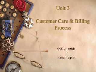 Unit 3 Customer Care & Billing Process