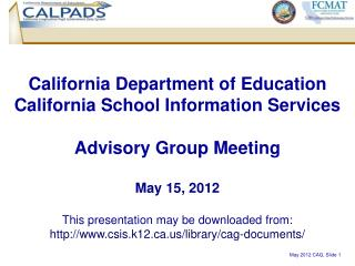 California Department of Education California School Information Services Advisory Group Meeting