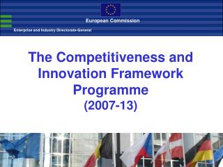 The Competitiveness and Innovation Framework Programme (2007-13)