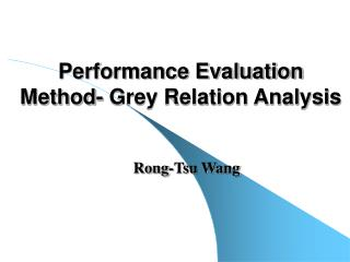 Performance Evaluation Method- Grey Relation Analysis