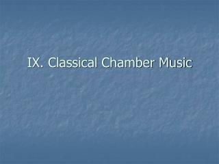 IX. Classical Chamber Music