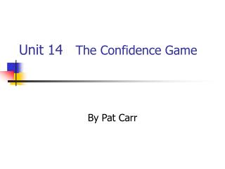 Unit 14    The Confidence Game