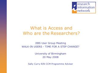 What is Access and Who are the Researchers?