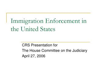 Immigration Enforcement in the United States