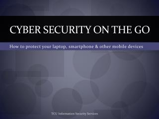 Cyber Security on the go