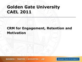 Golden Gate University CAEL 2011