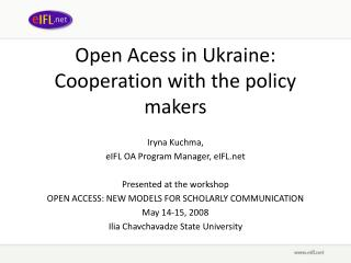 Open Acess in Ukraine: Cooperation with the policy makers