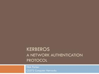 Kerberos A network authentication protocol