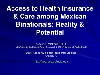 Access to Health Insurance & Care among Mexican Binationals: Reality & Potential